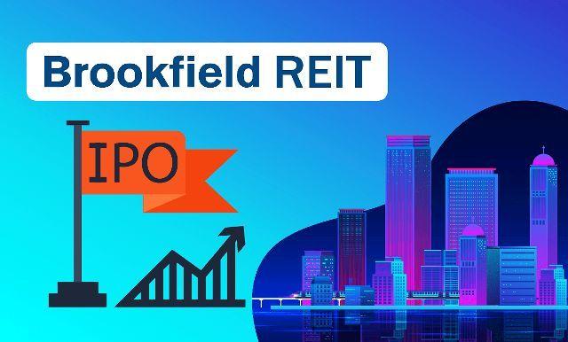 Brookfield REIT IPO