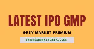 Latest IPO Grey Market Premium Latest IPO GMP today